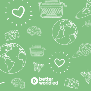 Better World Ed Social Emotional Learning Stories That Are Global