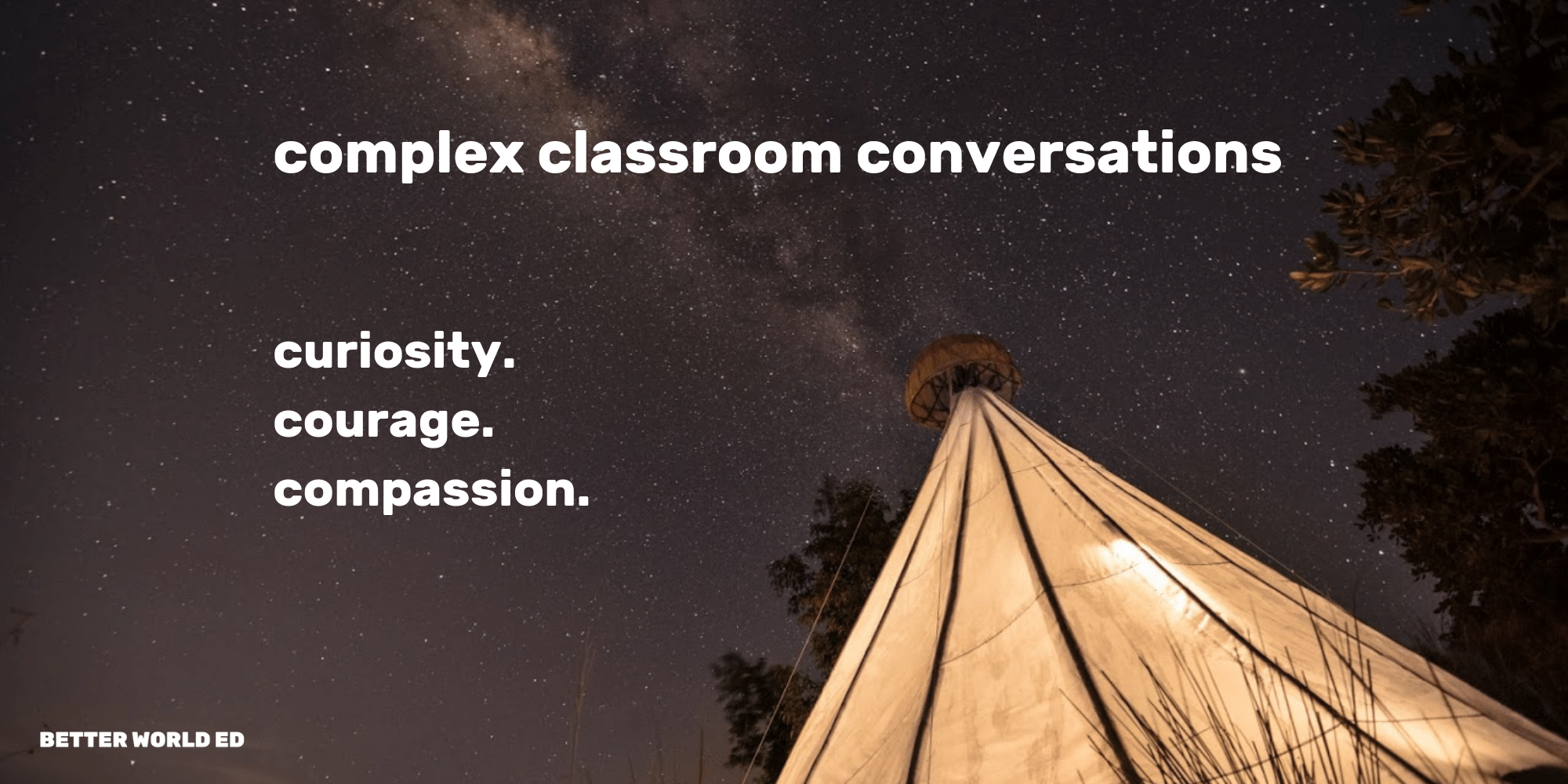 Having complex classroom conversations with courage and compassion